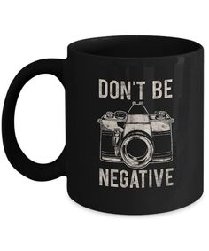 Don& Be Negative Mug Coffee Cup Photography Pun Photography Puns, Photographer Humor, Metal T Shirts, First Fathers Day, Real Friends, S Pic, Coffee Cups, Mugs, Unique Jewelry