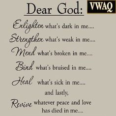 VWAQ Dear God Enlighten Whats Dark in Me Wall Decal - Jesus Quote - Christian Quote - Zoom The post VWAQ Dear God Enlighten Whats Dark in Me Wall Decal appeared first on Gag Dad. Prayer Scriptures, Faith Prayer, God Prayer, Prayer Quotes, Bible Verses Quotes, Faith Quotes, Spiritual Quotes, Positive Quotes, Dear God Quotes