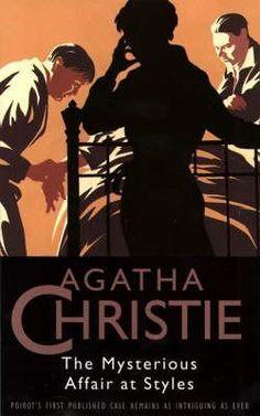 The Mysterious Affair At Styles (Hercule Poirot, #1) by Agatha Christie - Love Poirot!