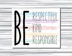 Printable Classroom Sign - Inspirational Art - Be Respectful - Be Kind - Teachers - Classroom Decor - School Rules by longtallsara