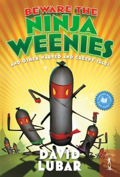 Download free Beware the Ninja Weenies: And Other Warped and Creepy Tales (Weenies Stories) pdf