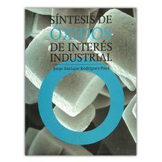 Síntesis de óxidos de interés industrial – Jorge Enrique Rodríguez-Páez - Universidad del Cauca l  http://www.librosyeditores.com/tiendalemoine/3887-sintesis-de-oxidos-de-interes-industrial-9789584623119.html  Editores y distribuidores