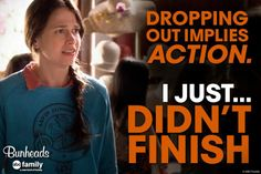 I just didn't finish ~ Bunheads Quotes ~ #bunheads #bunheadsquotes