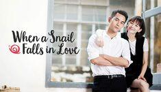 When a Snail Falls in Love - 如果蜗牛有爱情