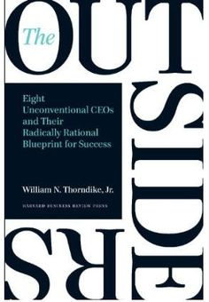 """recommended by """"The Outsiders: Eight Unconventional CEOs and Their Radically Rational Blueprint for Success"""" by William N. Warren Buffett praises """"Outsiders"""" as """"an outstanding book about CEOs who excelled at capital allocation. Warren Buffett, Oprah Winfrey, Wall Street, Die Outsider, Got Books, Books To Read, Harvard Business Review, Seth Godin, What To Read"""