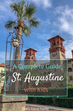 Things to do in St. Augustine with Kids: A Complete Guide. Florida Vacation ideas for a family to travel with kids.