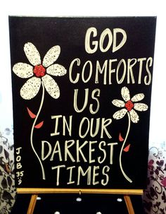 Custom canvas art - God comforts us in our darkest times. Flowers, bible verse, inspirational quotes - by ShellysAcrylics on Etsy