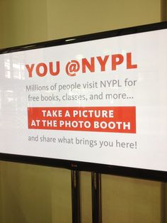The Photo Booth at the Mid-Manhattan Library! Take a picture and share what brings you here!
