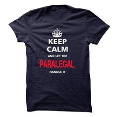 keep calm and let the PARALEGAL handle it T-Shirt Hoodie Sweatshirts euu. Check price ==► http://graphictshirts.xyz/?p=111358