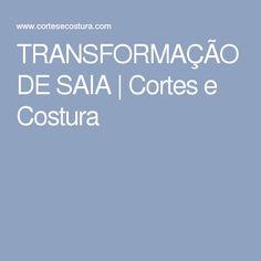 TRANSFORMAÇÃO DE SAIA | Cortes e Costura
