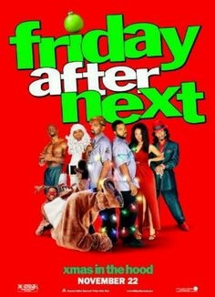 FRIDAY AFTER NEXT! Love this movie