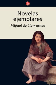 Novelas ejemplares / Miguel de Cervantes Saavedra