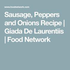 Sausage, Peppers and Onions Recipe | Giada De Laurentiis | Food Network