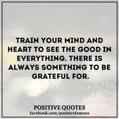 Train your mind and heart to see the good in everything. There is always something to be grateful for. #psychicreadings #psychics #psychic #psychicmedium