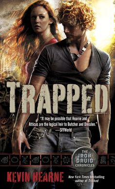 Trapped (Iron Druid Chronicles) by Kevin Hearne  -  Can't get enough - Read in 2016