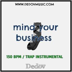 beeez music - Mind Your Business (Instrumental) - Available for sale on dedovmusic.com by Dedov