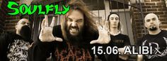 15/06 7pm We don't have to introduce you to Soulfly :) Tonite @ Alibi Club