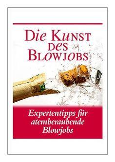 """Die Kunst Des Blowjobs PDF-Buch von Michael Webb  entdecken Sie die Wahrheit und die Fakten über Die Kunst Des Blowjobs™ PDF, E-Buch von Michael Webb. Viel Spaß beim Lesen :) ➽➽➽ klicken Sie auf """"Teilen"""" » """"Download"""" zum Offline Lesen."""
