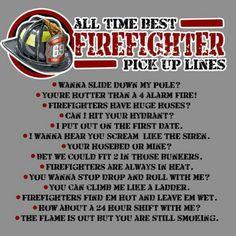 Firefighter pick up lines firefighter decor, firefighter quotes, firefighter paramedic, firefighter pictures, Firefighter Wife Quotes, Firefighter Paramedic, Wildland Firefighter, Volunteer Firefighter, Firefighter Gifts, Firefighters Wife, Firefighter Boyfriend, Firefighter Decals, Firefighter Pictures