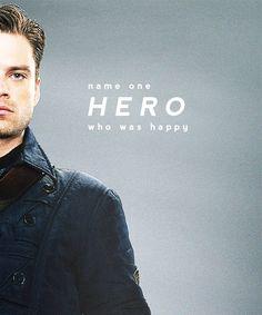 ''Name one hero who was happy.'' / Bucky Barnes