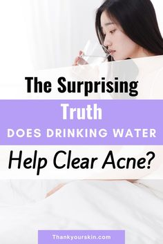 Many claims that drinking water helps them with their acne breakouts. If you want to find out the truth about drinking water for acne, have a look at it.#clear up acne #water health