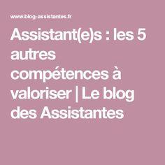 Assistant(e)s : les 5 autres compétences à valoriser   Le blog des Assistantes