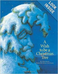 A Wish to Be a Christmas Tree: Colleen Monroe, Michael Glenn Monroe: 9781585360024: Amazon.com: Books