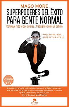 Superpoderes Del Éxito Para Gente Normal de Mago More https://www.amazon.es/dp/8416253129/ref=cm_sw_r_pi_dp_iLnnxb4MV8A20