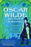 Oscar Wilde and a Death of No Importance: A Mystery (Oscar Wilde Murder Mystery Series) Gyles Brandreth 1416534830 9781416534839 One of Britains premier royal biographers pens the first in a series of fiendishly clever and stylish historical murd Summer Reading Program, Beach Reading, Cool Books, I Love Books, Oscar Wilde, Date, The Happy Prince, Literary Elements, British Literature