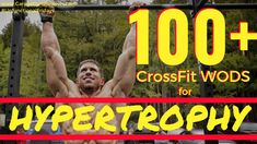 Although CrossFit-style workouts can be great for increasing strength and cardio, they can also be done to increase muscle mass and hypertrophy. Here's 100+ of our favorite WOD's for putting on muscle!
