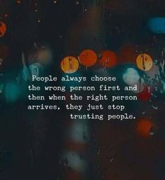 Quotes 'nd Notes — People always chose the wrong person first. Trust No One Quotes, Strong Quotes, Sad Quotes, Words Quotes, Motivational Quotes, Life Quotes, Sayings, Qoutes, Inspirational Quotes