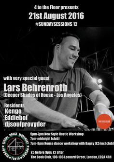 Lars Behrenroth at 4 To The Floor, London - August 21st 2016