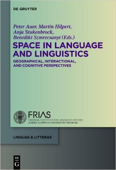 Space in language and linguistics : geographical, interactional, and cognitive perspectives / edited by Peter Auer... [et al.] - Berlin ; Boston : De Gruyter, cop. 2013