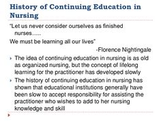 historical events in nursing education Transformation of nursing into a professionnightingale describes nursing as:science artnursing is a body of scientific nursing has its own wayknowledge using empirics proper way of doing things and applying knowledge.