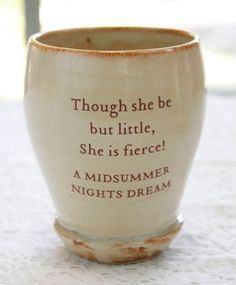 Shakespeare's Though She be but Little She is by taosgargirl, $24.00