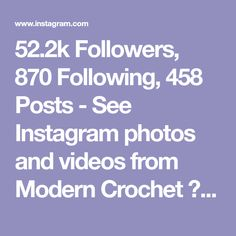 52.2k Followers, 870 Following, 458 Posts - See Instagram photos and videos from Modern Crochet ✂️Jess Coppom (@makeanddocrew)