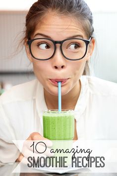 10 Amazing (and easy!) smoothie recipes you don't want to miss! Love these!