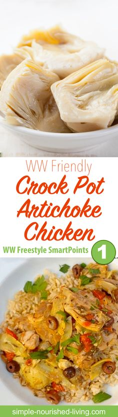 Weight Watchers Recipe of the Day – Crock Pot Artichoke Chicken. I think this crock pot artichoke chicken is the best thing I've made in the slow cooker so far. Only *1 WW Freestyle SmartPoint - Simple-Nourished-Living.com