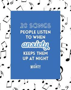 20 Songs People Listen to When Anxiety Keeps Them Up at Night | The Mighty
