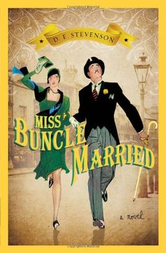 """Miss Buncle Married by D.E. Stevenson,  Customer review: """"A charming story filled with humor, fun characters, and a plot with a couple of twists and turns."""""""