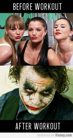 Before Workout Vs After Workout. Think its funny when the girls at the gym get dolled up beforehand.