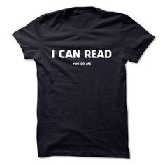 I CAN READ you or me T Shirts, Hoodies, Sweatshirts. CHECK PRICE ==► https://www.sunfrog.com/Funny/I-CAN-READ-you-or-me.html?41382