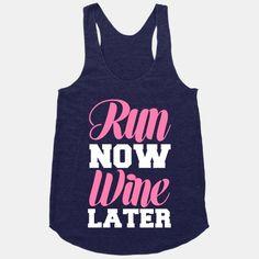 Run Now Wine Later | HUMAN | T-Shirts, Tanks, Sweatshirts and Hoodies