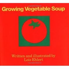 """""""Dad says we are going to grow vegetable soup."""" So begins Lois Ehlert's bright, bold picture book about vegetable gardening...  Read the book, and then grow a garden yourselves. :)"""