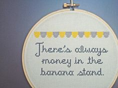 There's Always Money in the Banana Stand - Arrested Development cross stitch quote