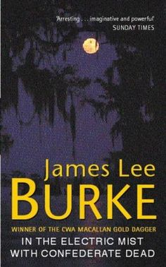 In the Electric Mist With the Confederate Dead by James Lee Burke