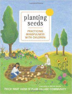 Amazon.com: Planting Seeds: Practicing Mindfulness with Children (9781935209805): Thich Nhat Hanh, Chan Chau Nghiem, Wietske Vriezen: Books