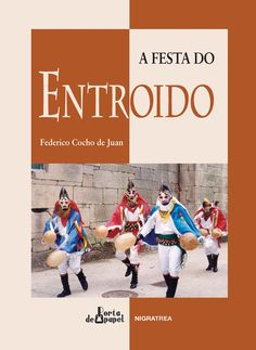 A festa do entroido / Federico Cocho. Nigratrea, D.L. 2014