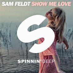 Sam Feldt - Show Me Love - Y Este Finde Qué