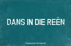 Dans in die reen www.twitter.com/oogappelkreat www.facebook.com/oogappelkreatief AFRIKAANS Goeie Nag, Kitchen Quotes, English Words, Afrikaans, Pisces, South Africa, Qoutes, Rain, Language